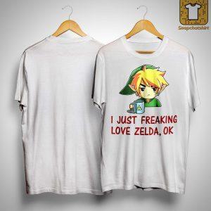 I Just Freaking Love Zelda Ok Shirt