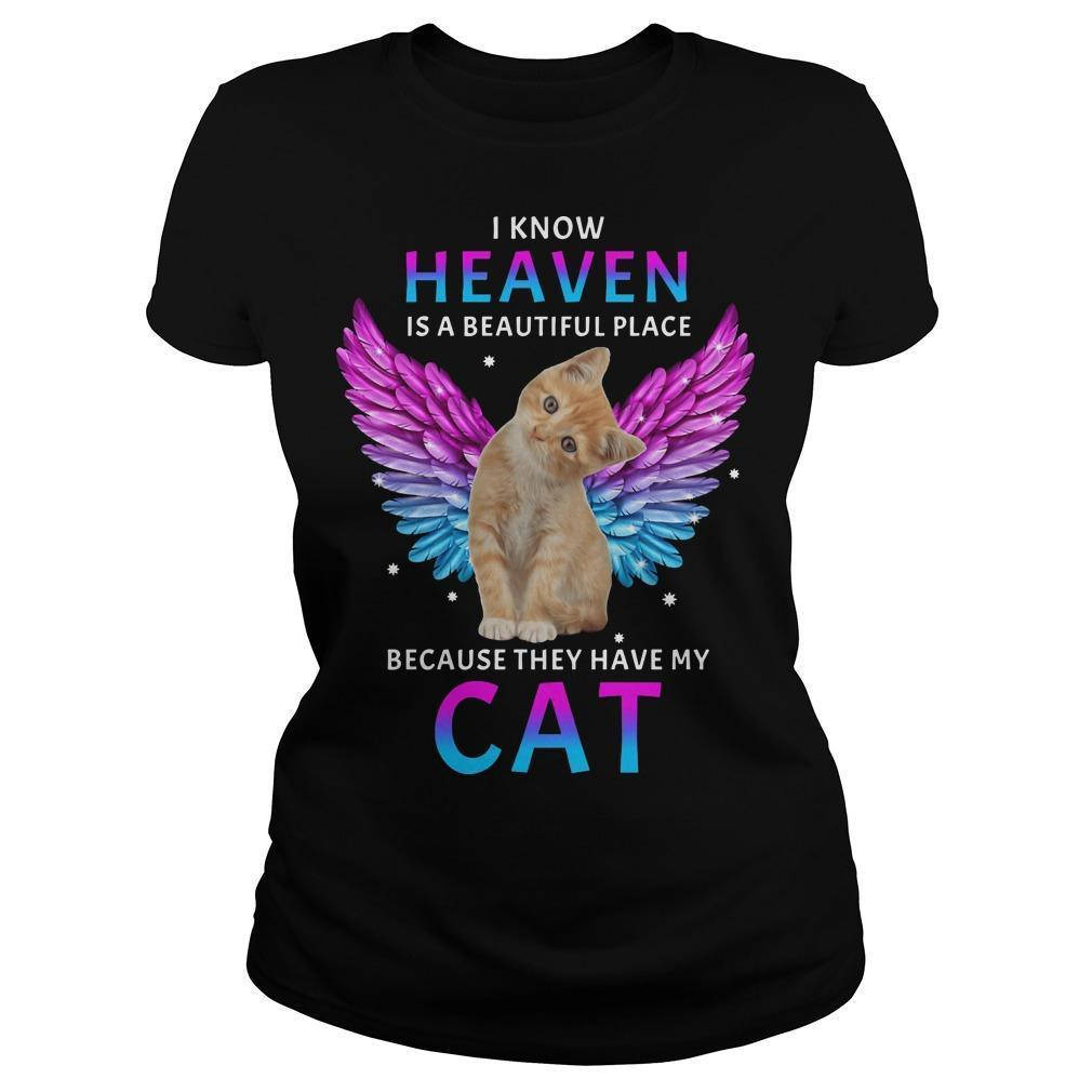 I Know Heaven Is A Beautiful Place Because They Have My Cat Longsleeve