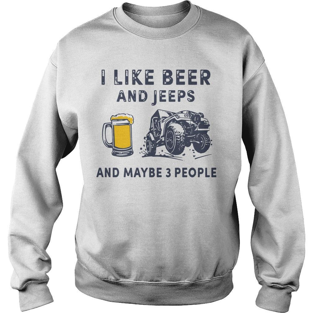 I Like Beer And Jeeps And Maybe 3 People Sweater