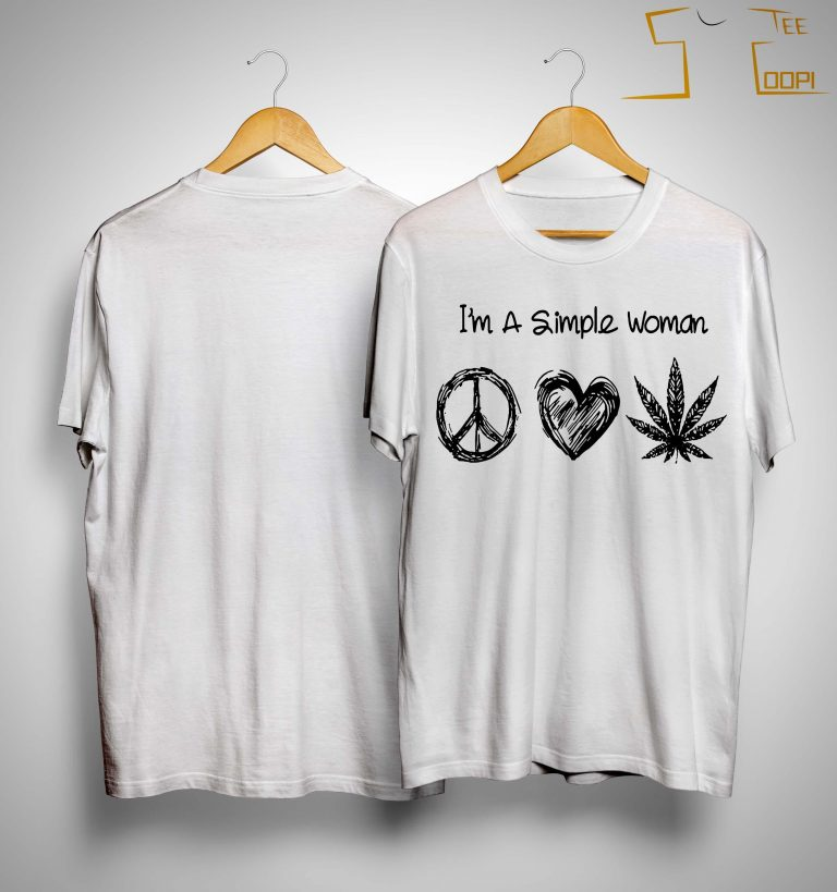 I'm A Simple Woman Like Hippie Heart Weed Shirt