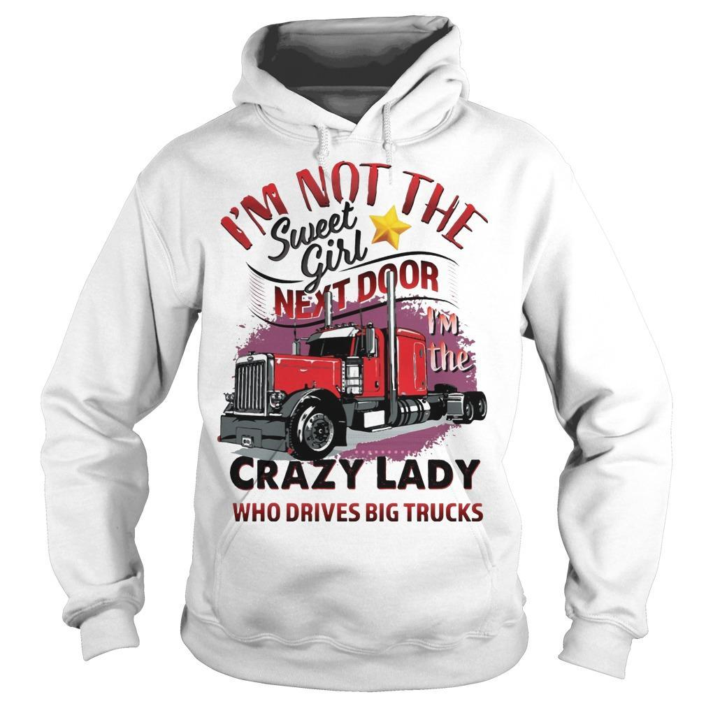 I'm Not The Sweet Girl Next Door I'm The Crazy Lady Hoodie