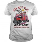 I'm Not The Sweet Girl Next Door I'm The Crazy Lady Shirt