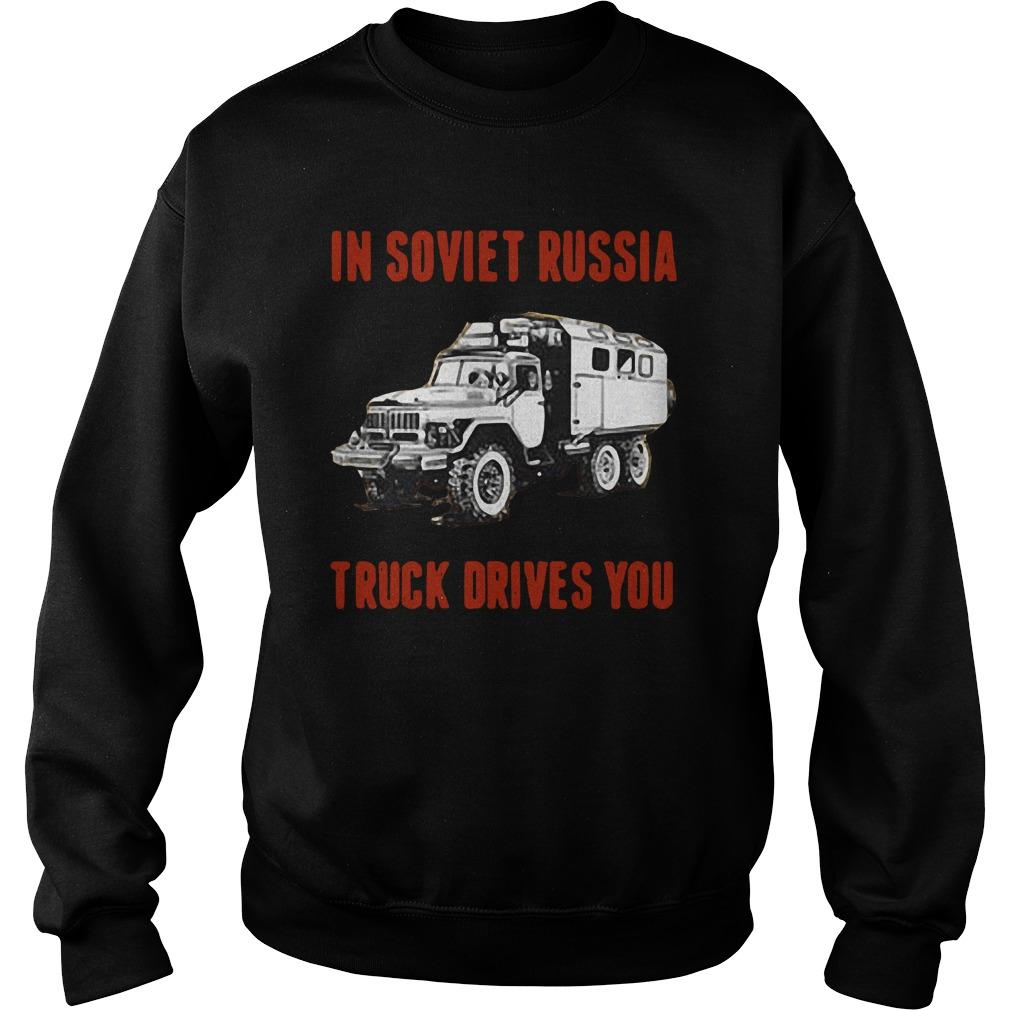 In Soviet Russia Truck Drivers You Sweater