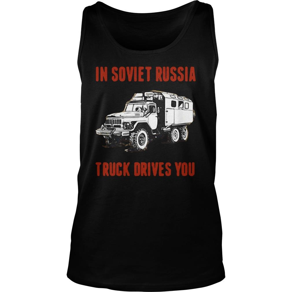 In Soviet Russia Truck Drivers You Tank Top