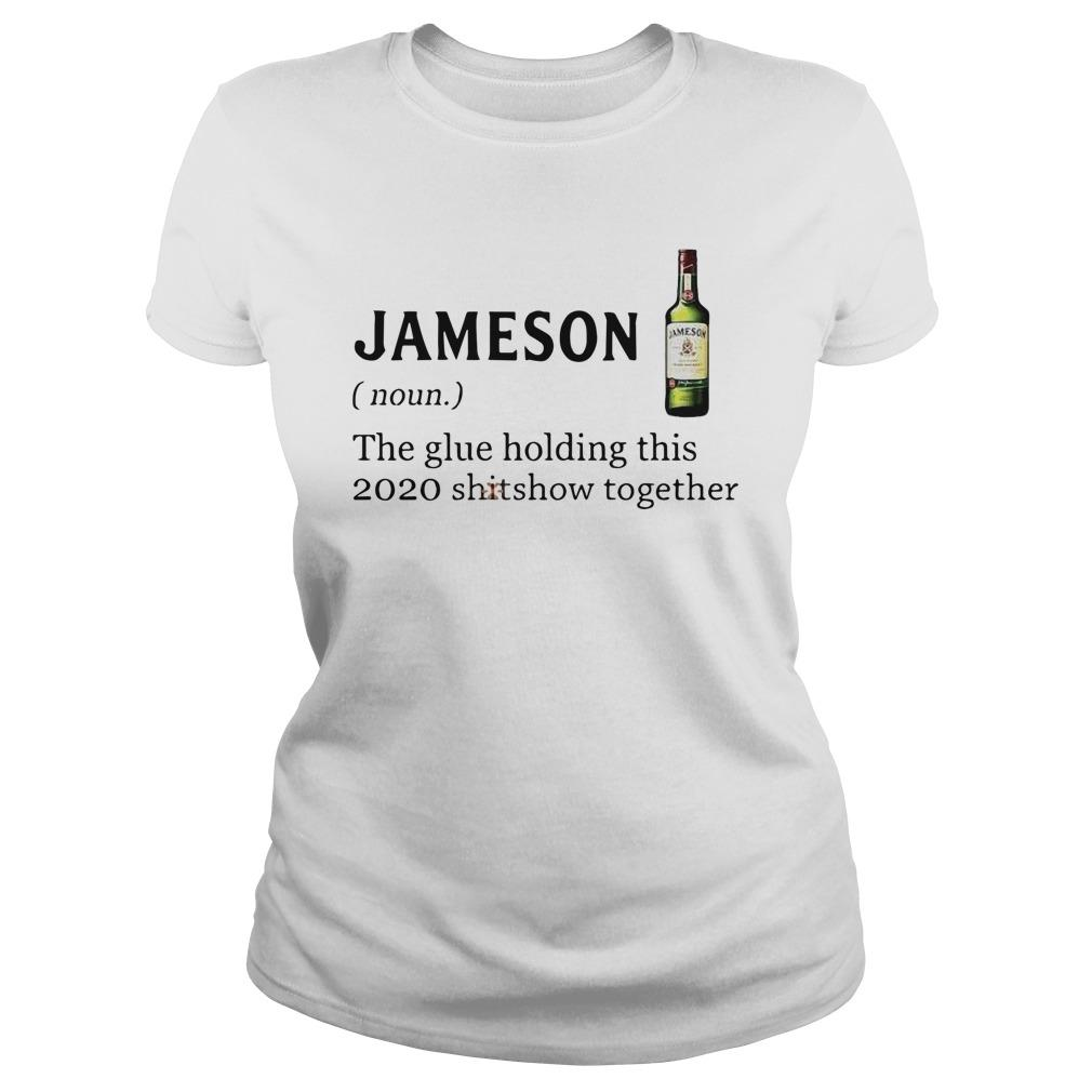 Jameson The Glue Holding This 2020 Shitshow Together Longsleeve