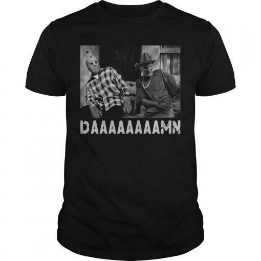 Jason Voorhees Daaaaaaaamn Shirt