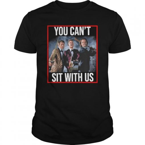 Jensen Jared Misha You Can't Sit With Us Shirt