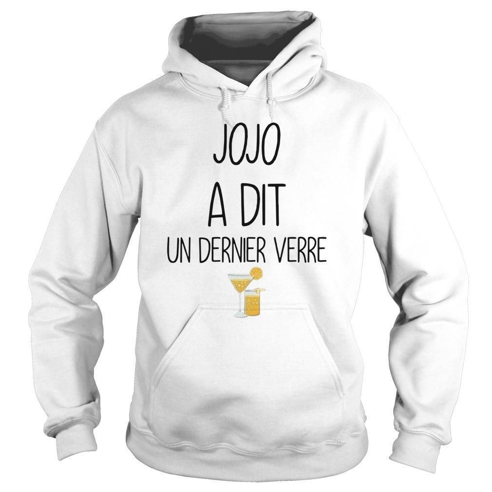 Jojo A Dit Un Dernier Verre Hoodie