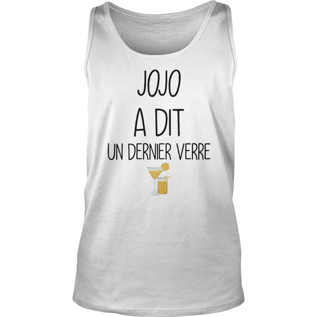 Jojo A Dit Un Dernier Verre Tank Top