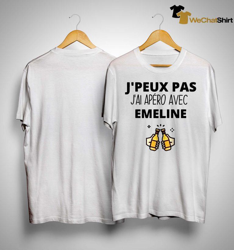 J'peux Pas J'ai Apéro Avec Emeline Shirt