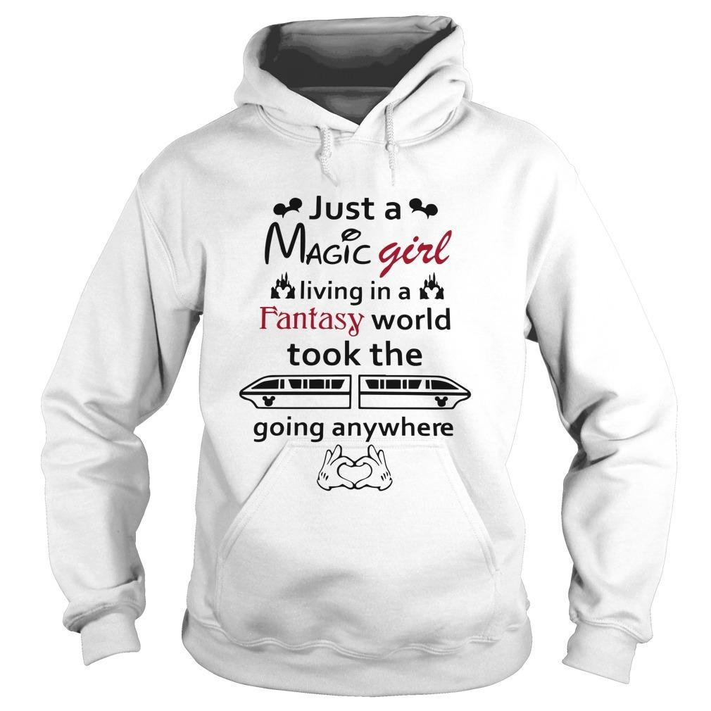 Just A Magic Girl Living In A Fantasy World Took The Going Anywhere Hoodie