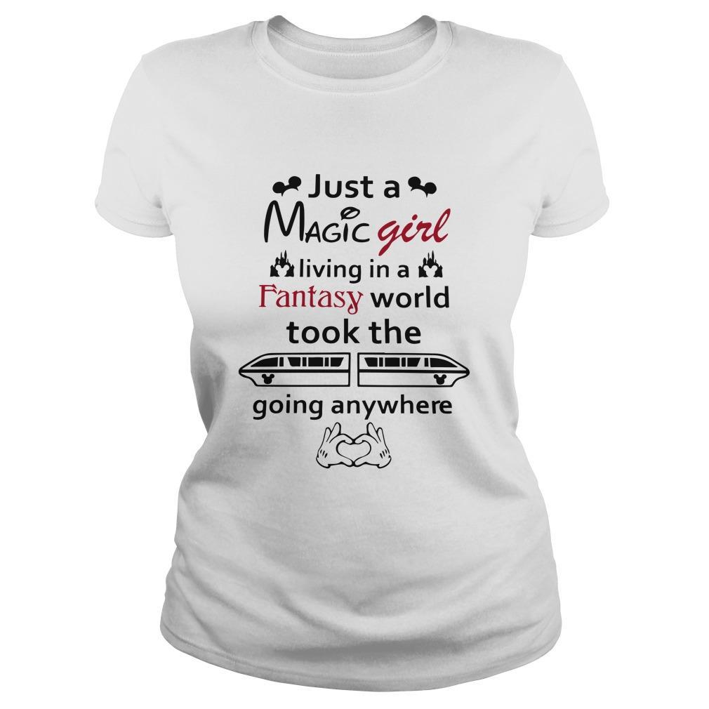 Just A Magic Girl Living In A Fantasy World Took The Going Anywhere Longsleeve