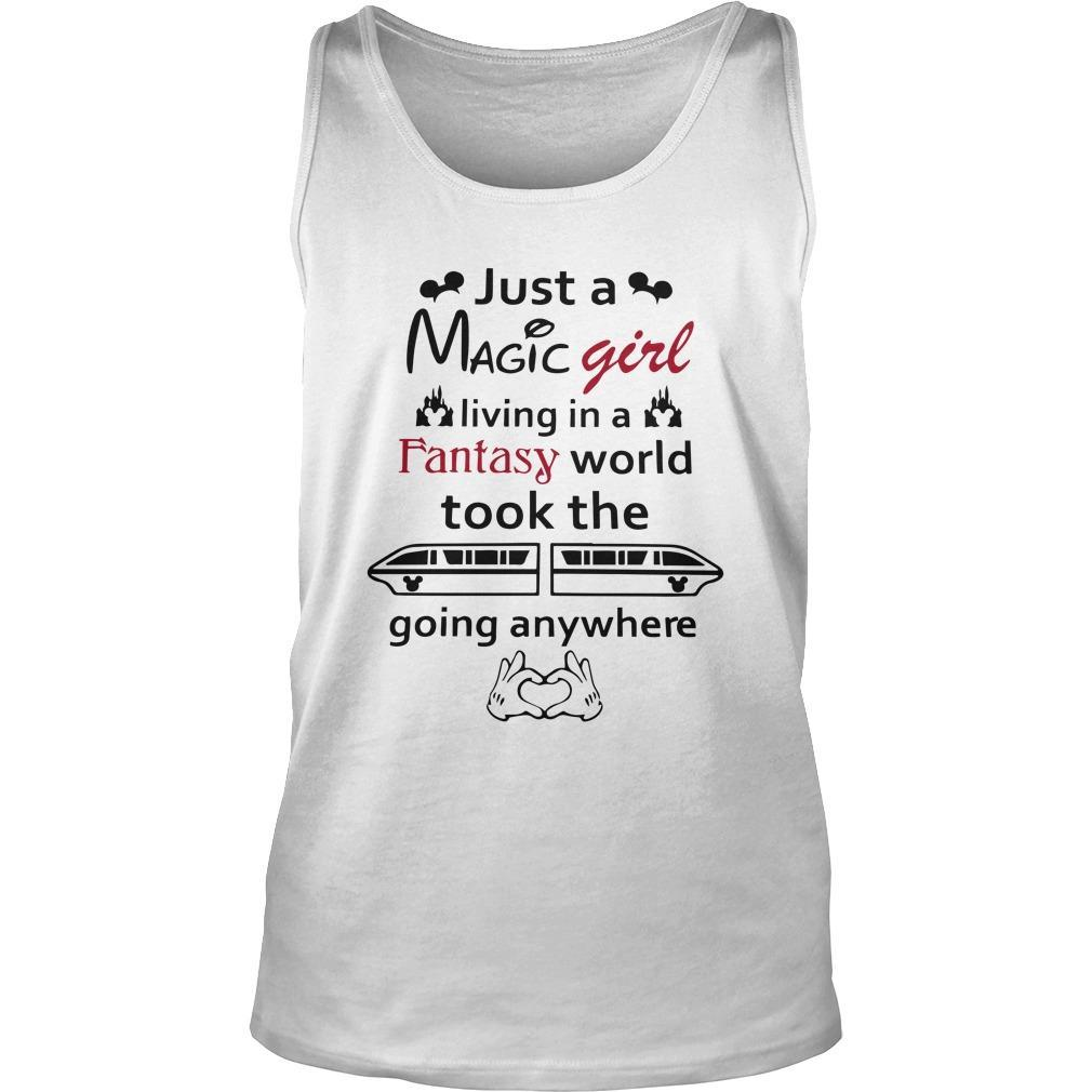 Just A Magic Girl Living In A Fantasy World Took The Going Anywhere Tank Top