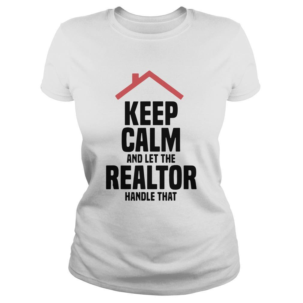 Keep Calm And Let The Realtor Handle That Longsleeve