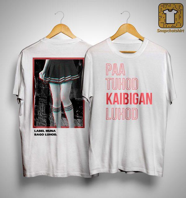 Label Muna Bago Luhod Paa Tuhod Kaibigan Luhod Shirt
