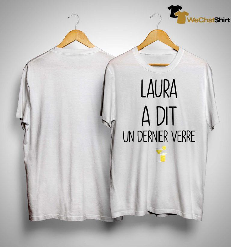 Laura A Dit Un Dernier Verre Shirt