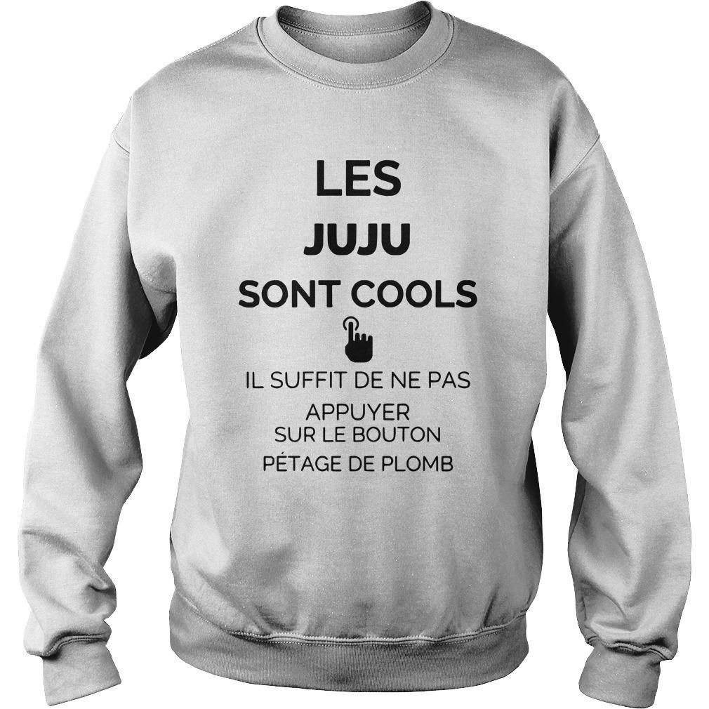 Les Juju Sont Cools Il Suffit De Ne Pas Appuyer Sur Le Bouton Sweater
