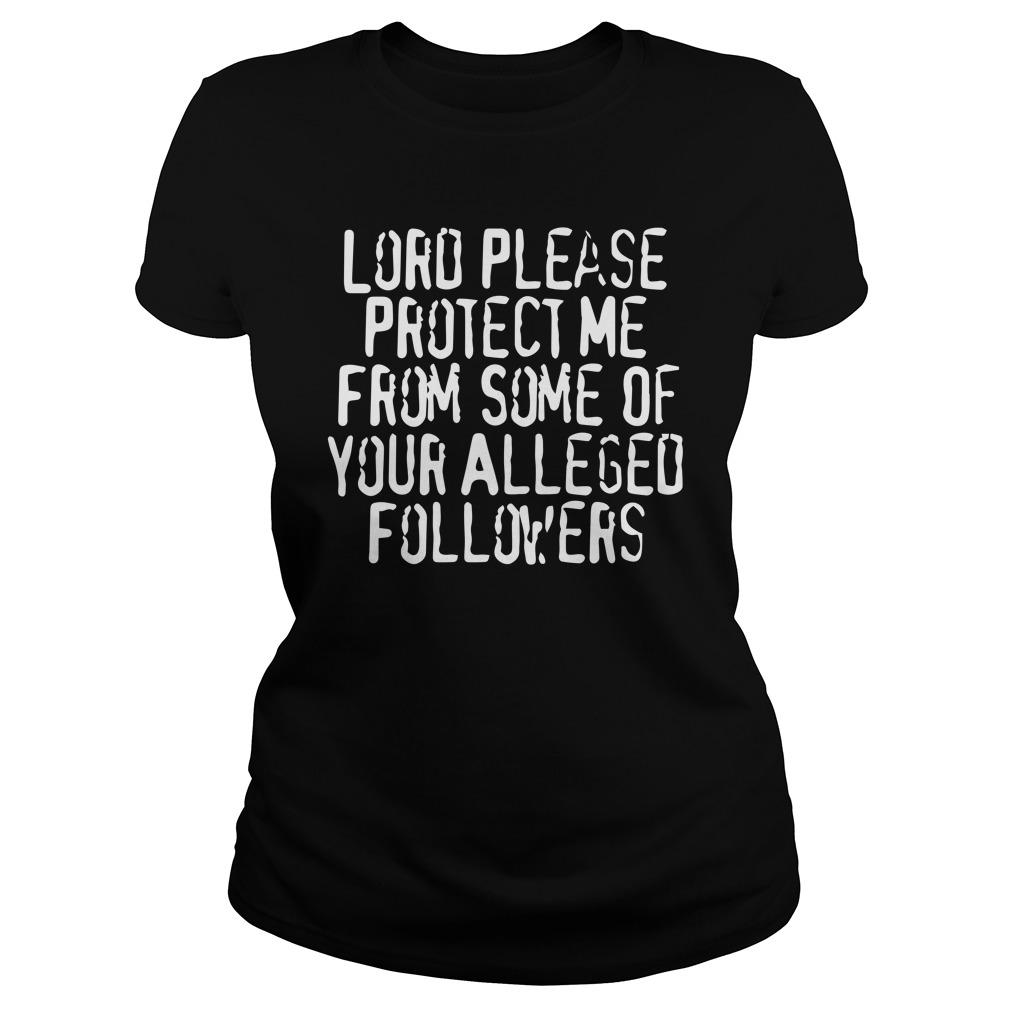 Lord Please Protect Me From Some Of Your Alleged Followers Hoodie