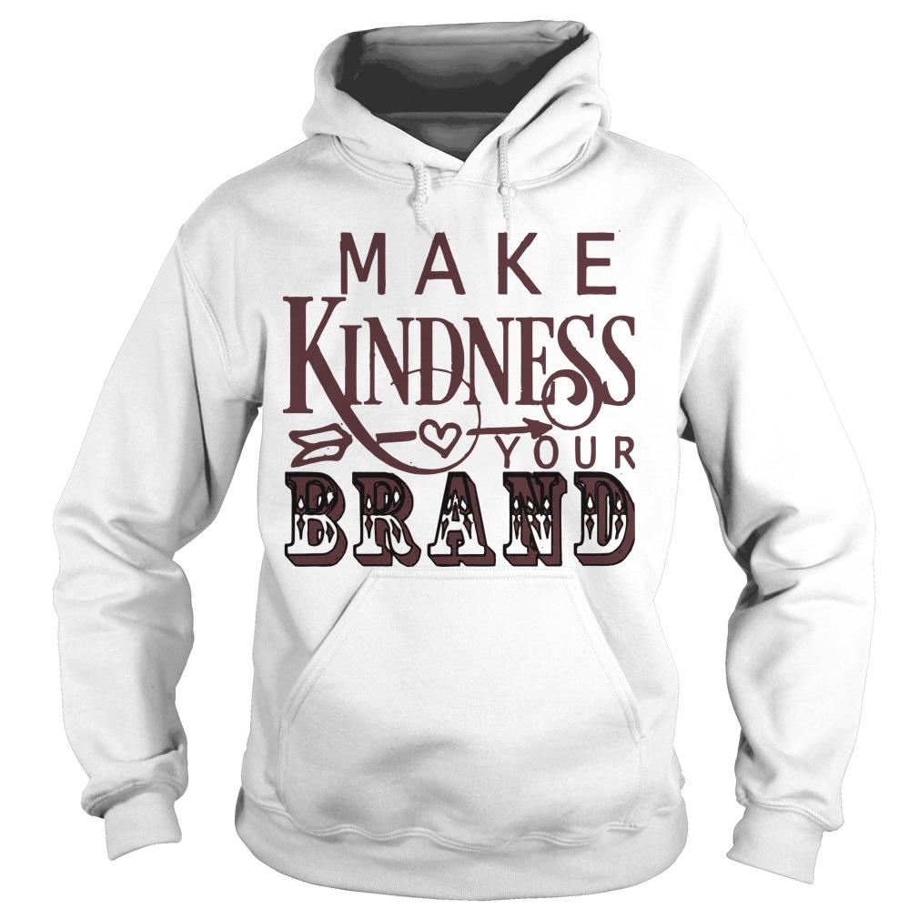Make Kindness Your Brand Hoodie
