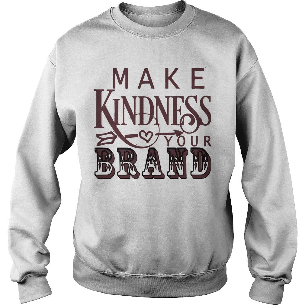 Make Kindness Your Brand Sweater