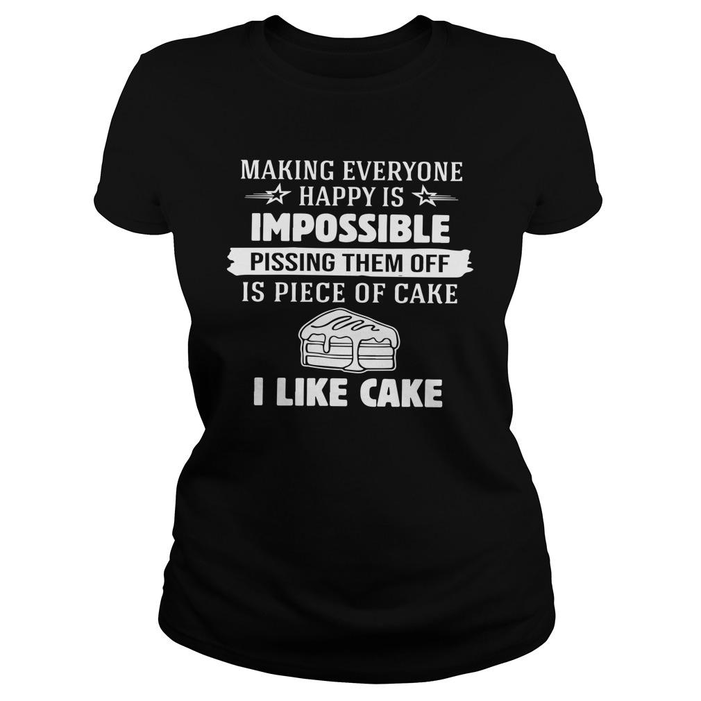 Making Everyone Happy Is Impossible Pissing Them Off Longsleeve