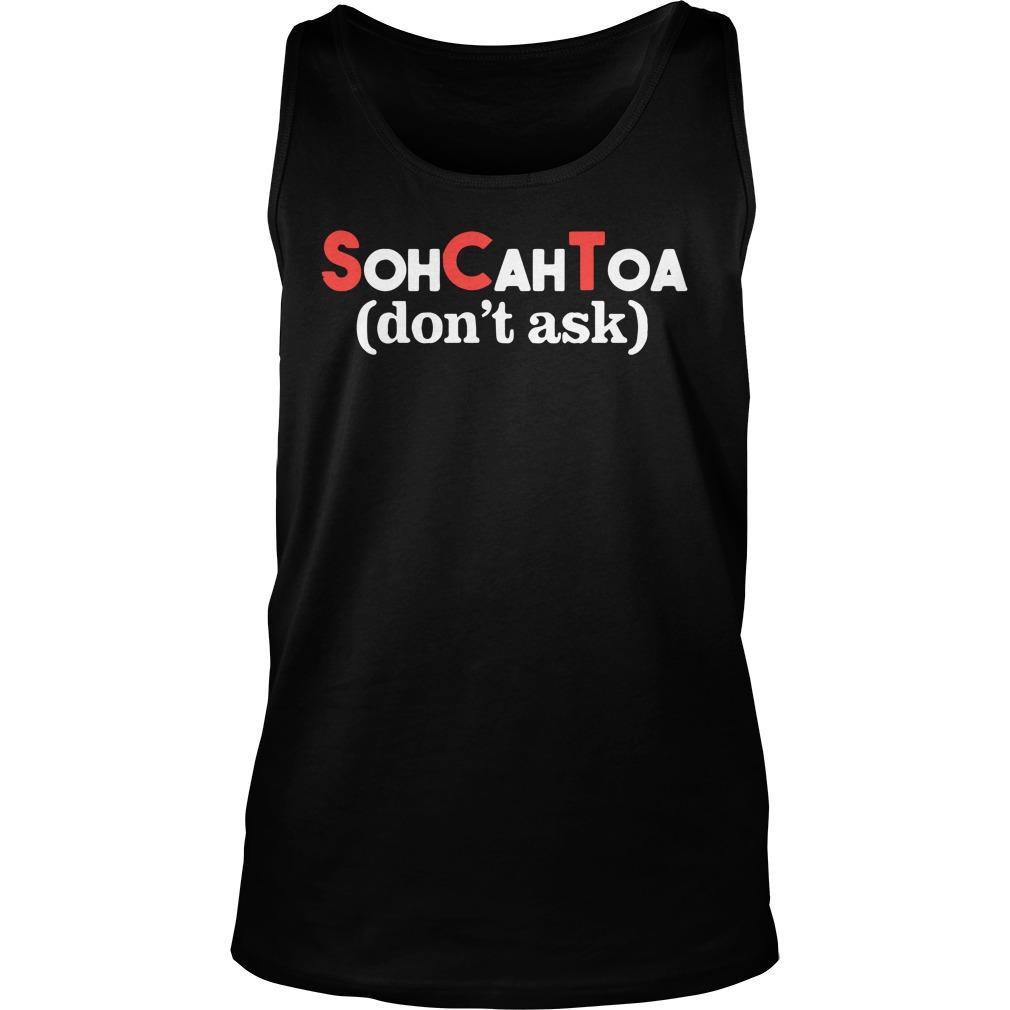 Math SCT Sohcahtoa Don't Ask Tank Top