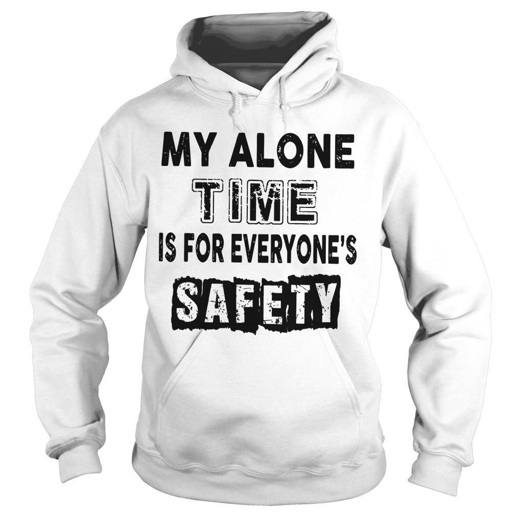 My Alone Time For Everyone's Safety Hoodie