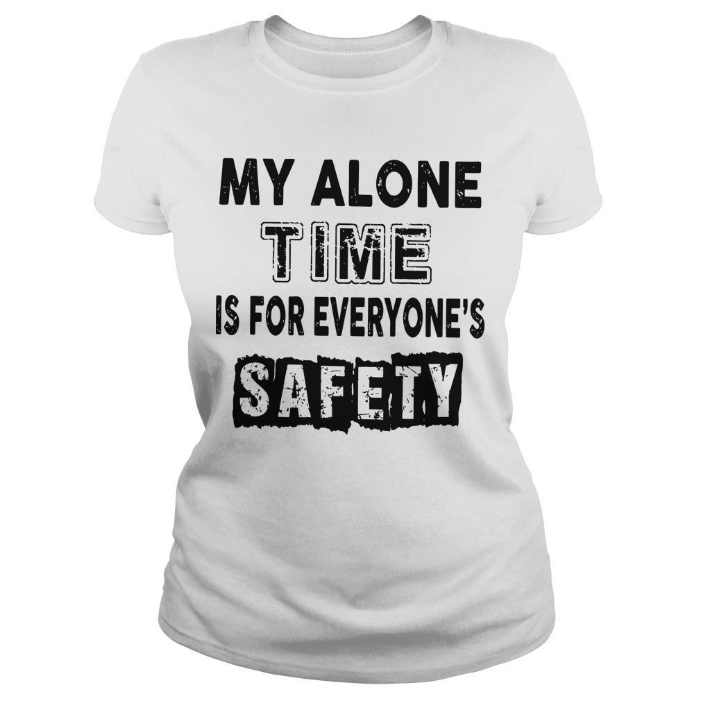 My Alone Time For Everyone's Safety Longsleeve
