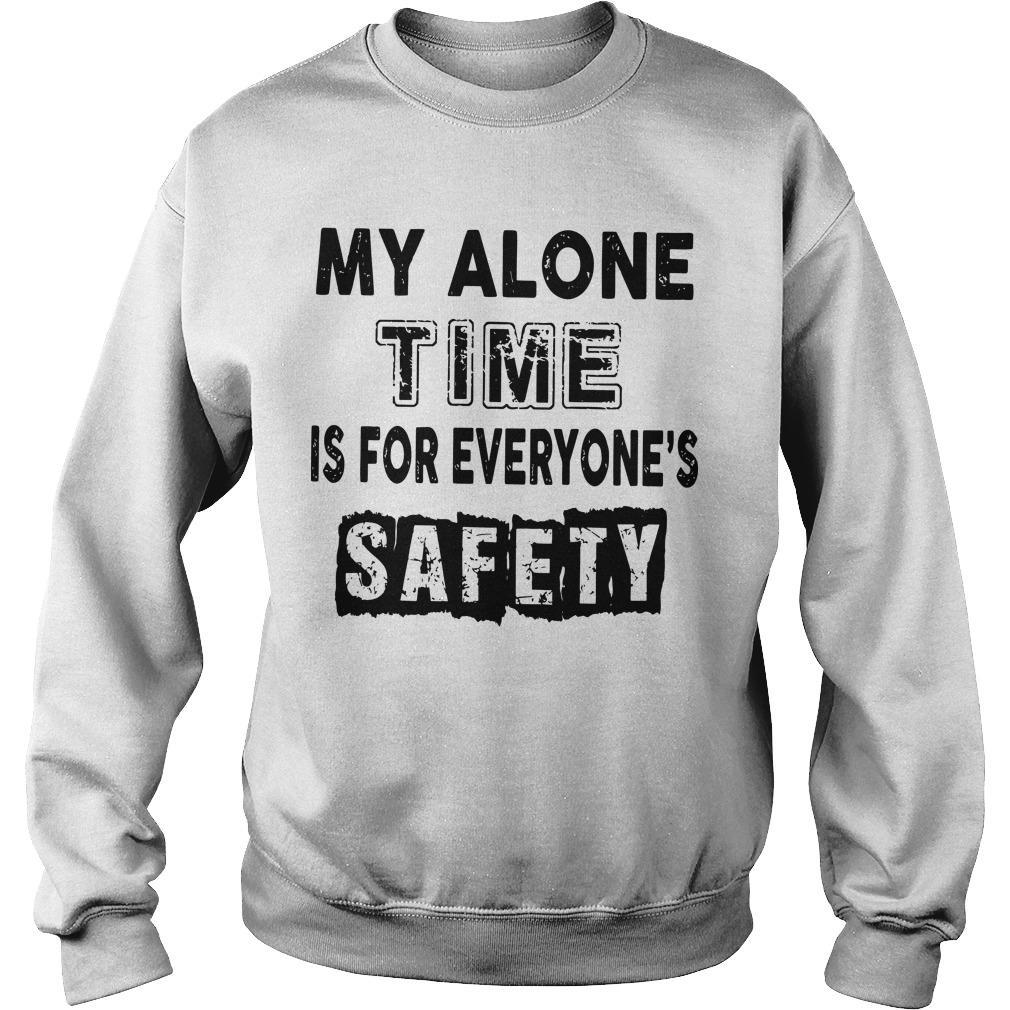 My Alone Time For Everyone's Safety Sweater