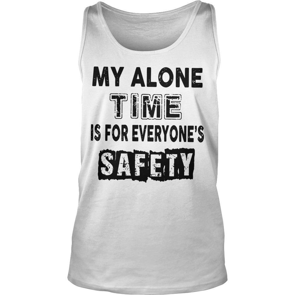 My Alone Time For Everyone's Safety Tank Top