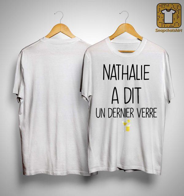 Nathalie A Dit Un Dernier Verre Shirt