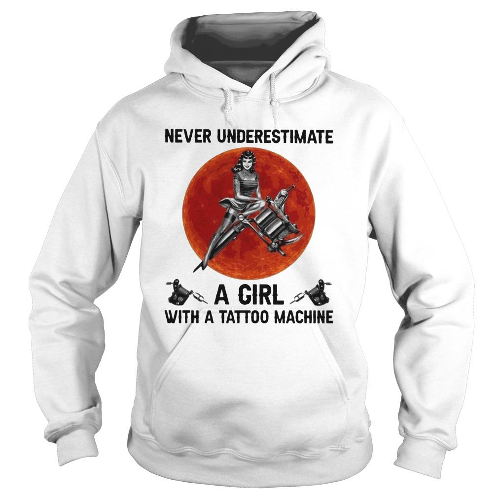 Never Underestimate A Girl With A Tattoo Machine Hoodie