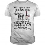 Once Upon A Time There Was A Girl Who Really Loved Elephants And Wine Shirt