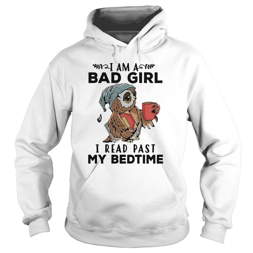 Owl I Am A Bad Girl I Read Past My Bedtime Hoodie