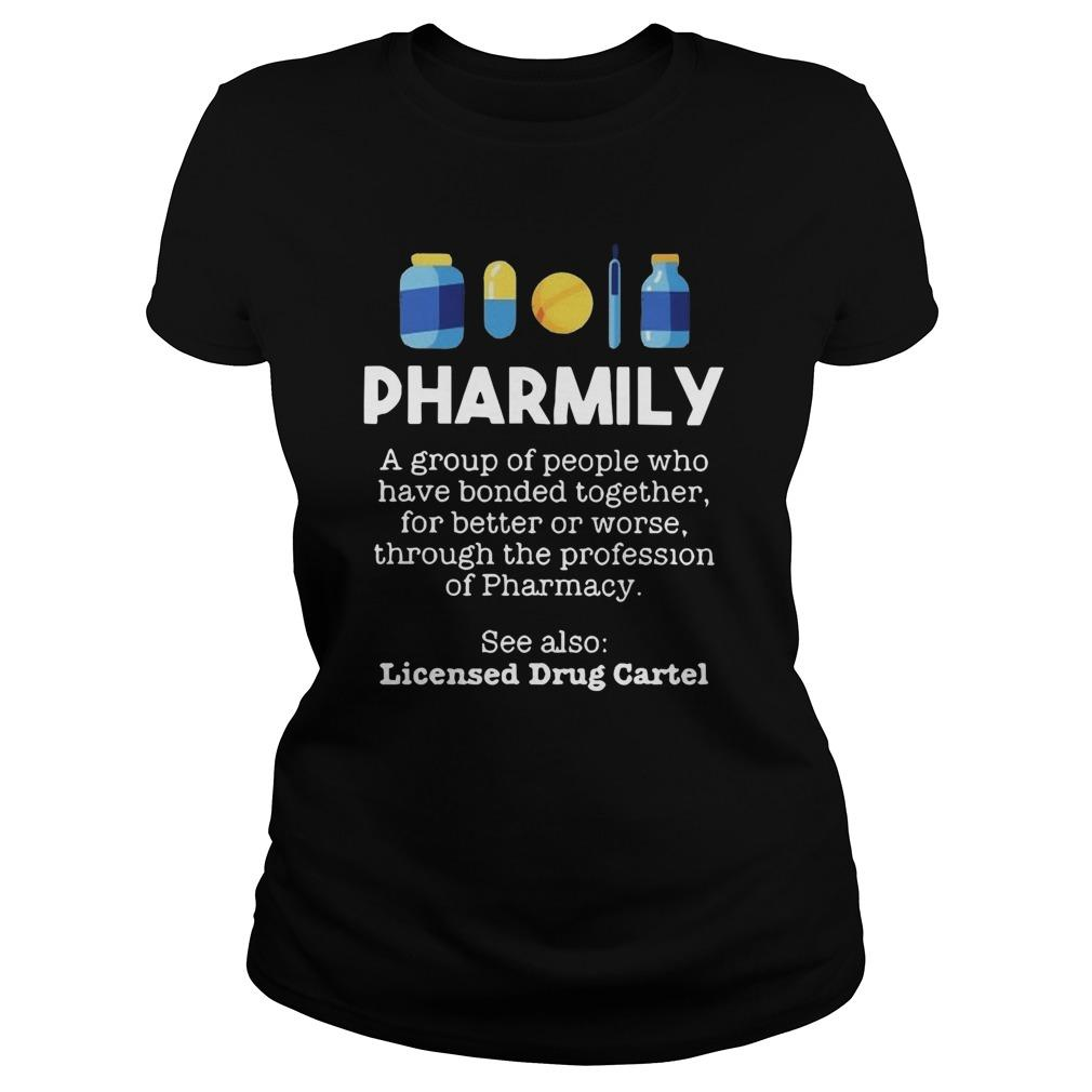 Pharmily A Group Of People Who Have Bonded Together For Better Or Worse Longsleeve