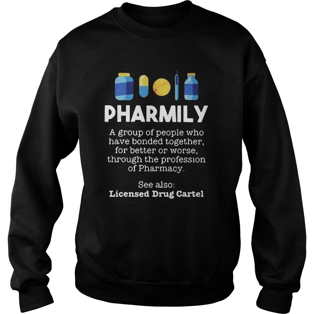 Pharmily A Group Of People Who Have Bonded Together For Better Or Worse Sweater