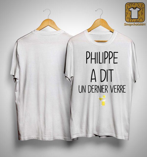 Philippe A Dit Un Dernier Verre Shirt