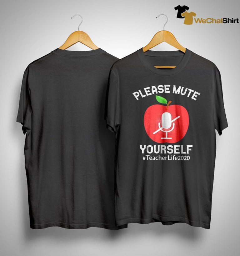 Please Mute Yourself #teacherlife2020 Shirt