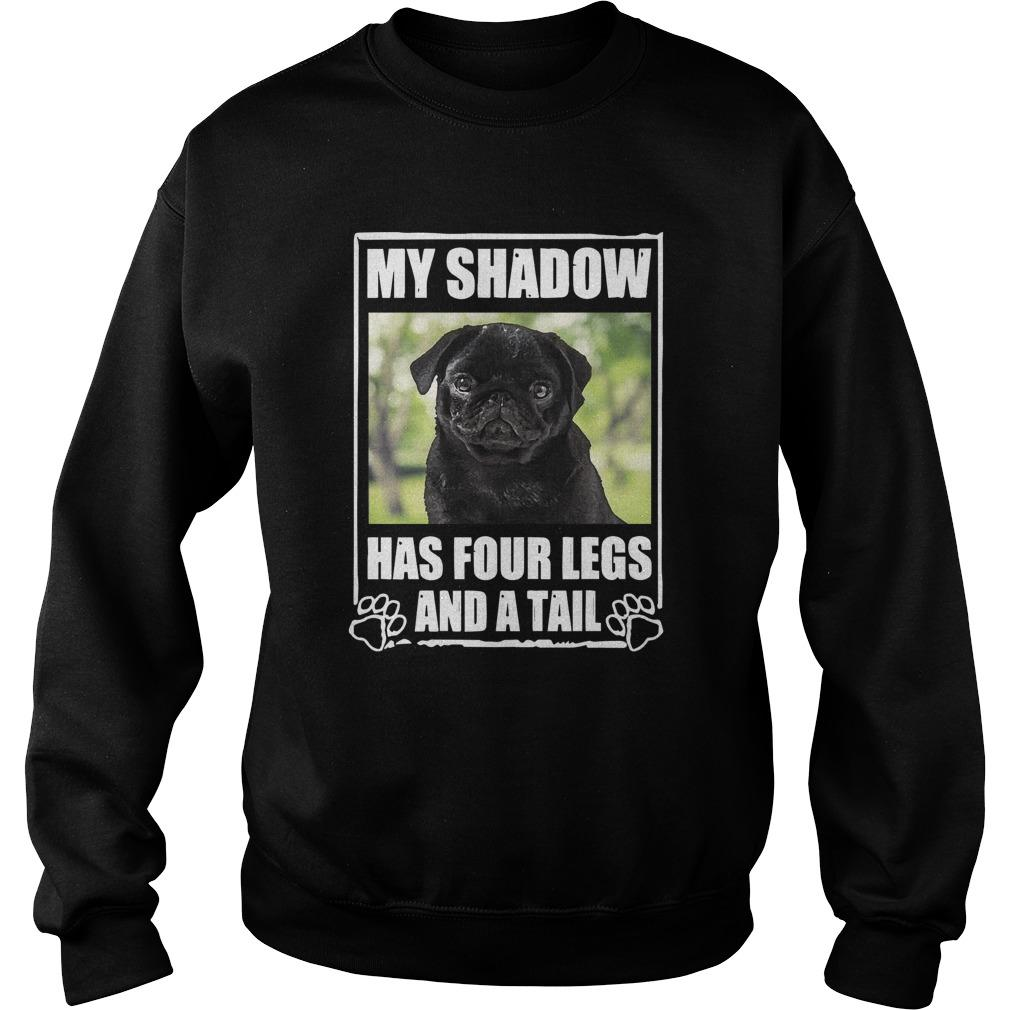 Pug My Shadow Has Four Legs And A Tail Sweater
