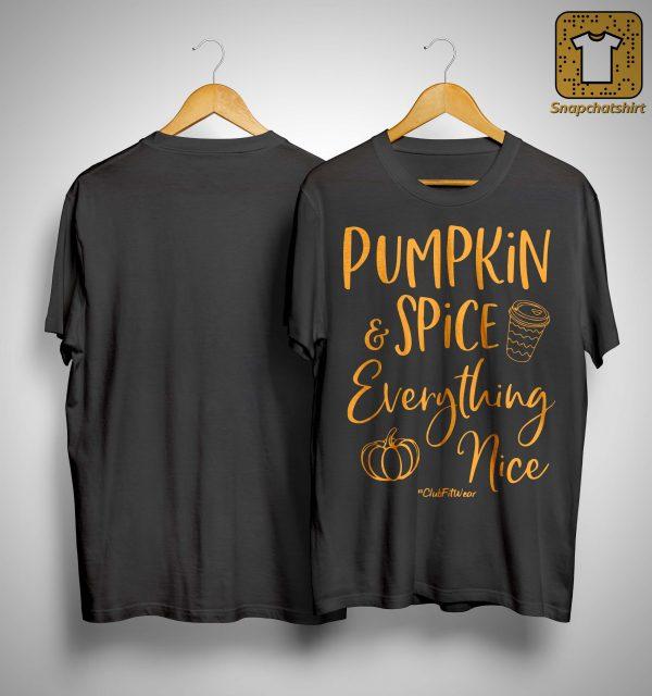 Pumpkin Spice Everything Nice Shirt