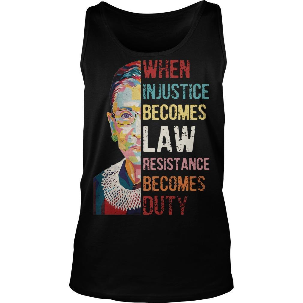 RBG When Injustice Becomes Law Resistance Becomes Duty Tank Top