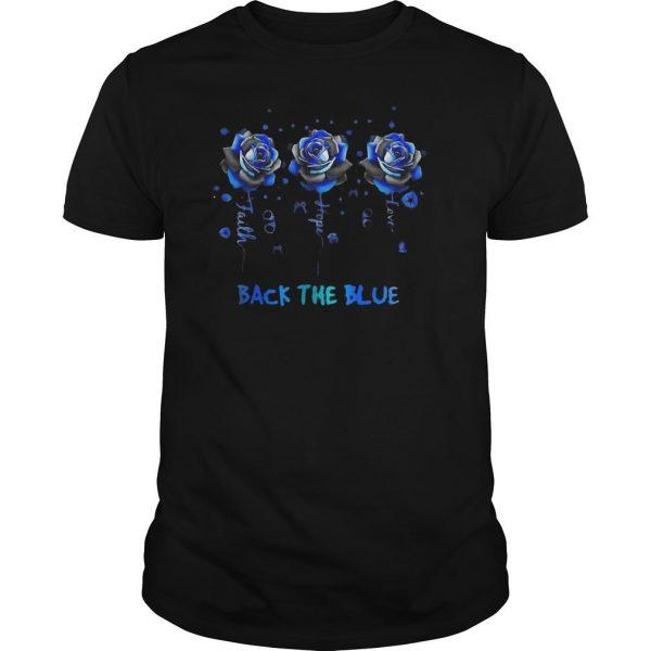Rose Faith Hope Love Back The Blue Shirt