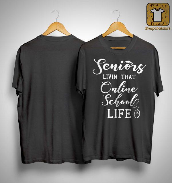 Seniors Livin' That Online School Life Shirt
