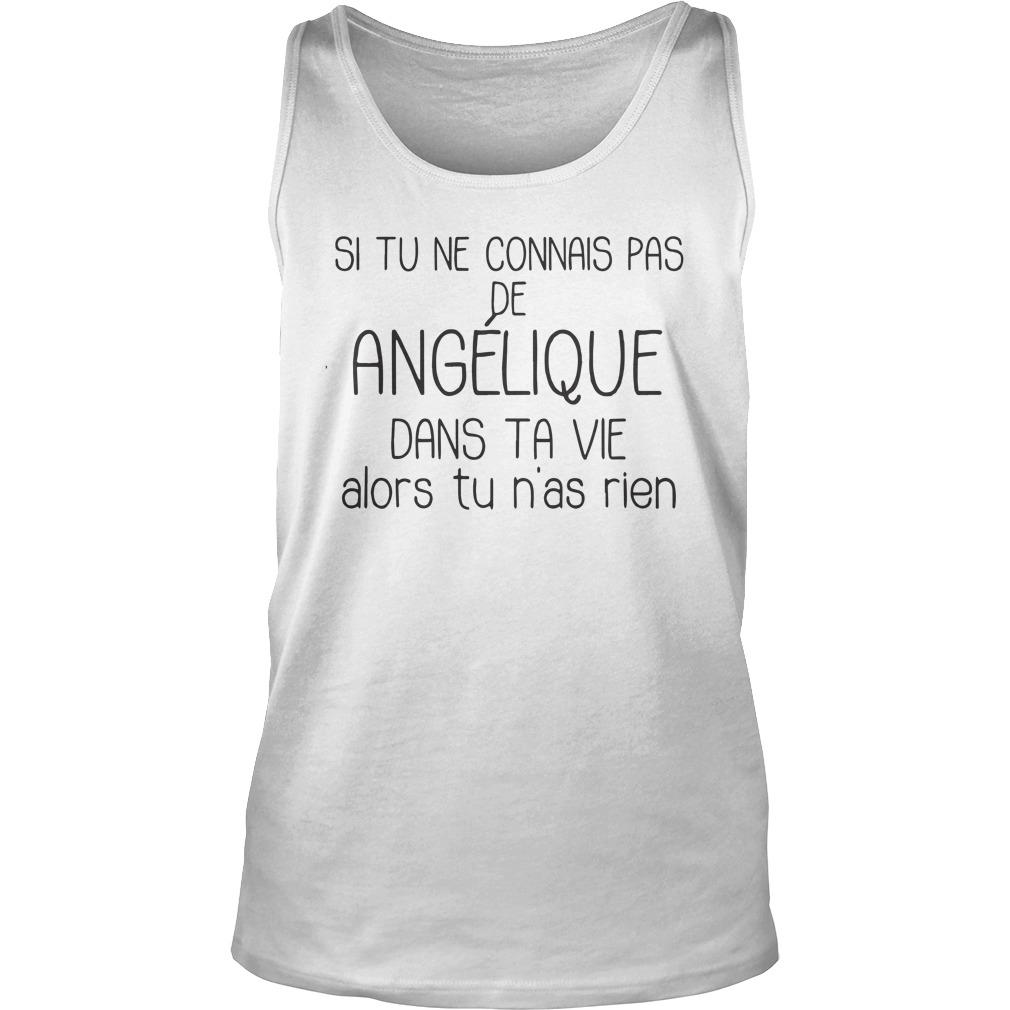Si Tu Ne Connais Pas De Angélique Alors Tu N'as Rien Tank Top