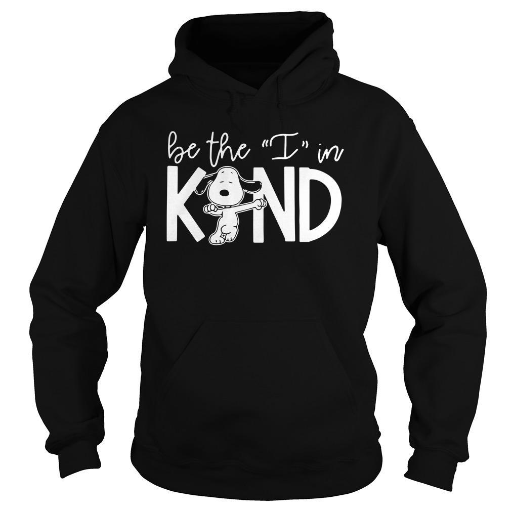 Snoopy Be The I In Kind Hoodie