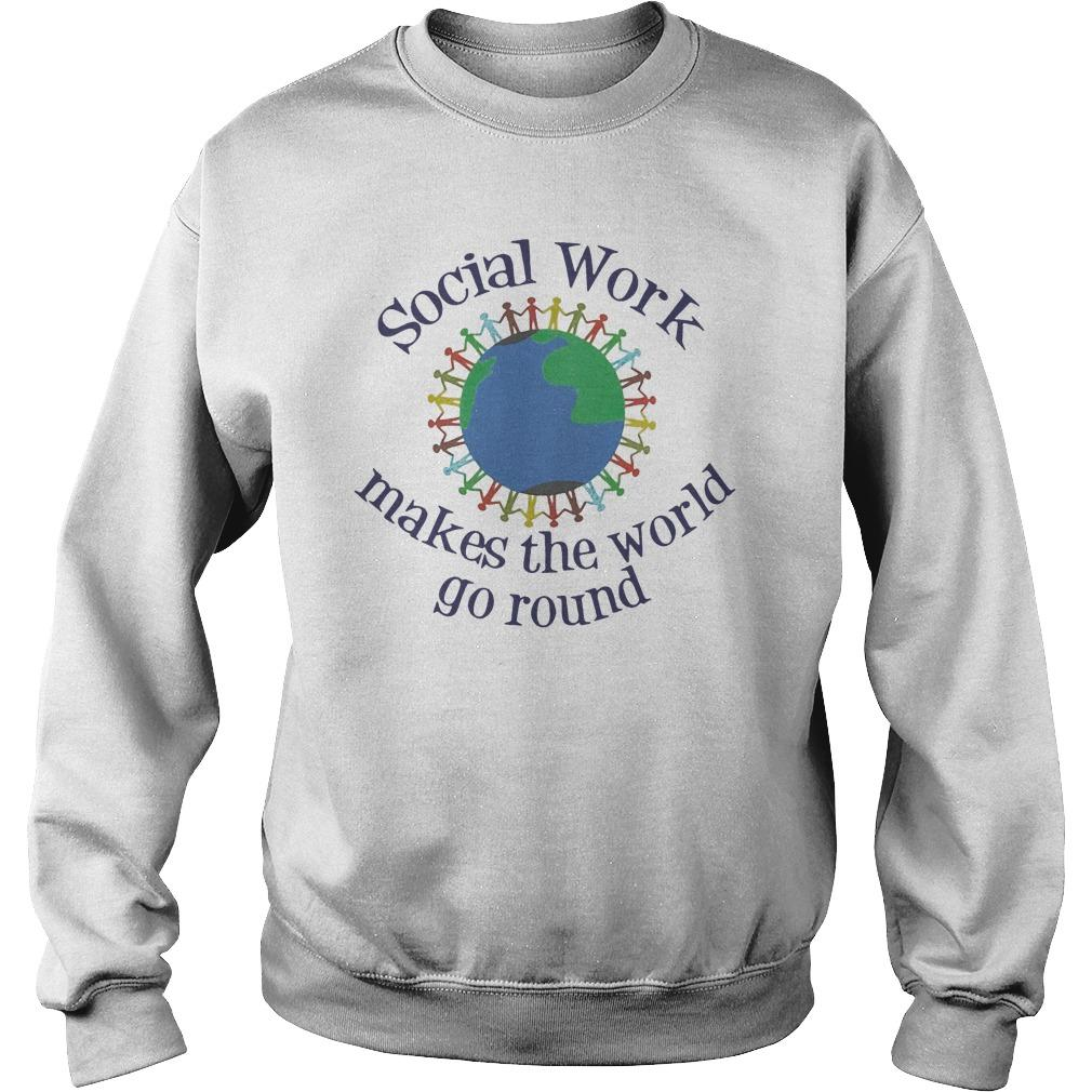 Social Work Makes The World Go Round Sweater