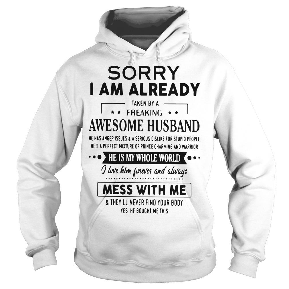 Sorry I Am Already Taken By A Freaking Awesome Husband Hoodie