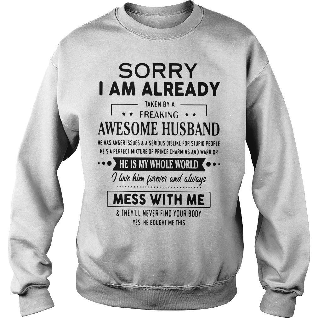 Sorry I Am Already Taken By A Freaking Awesome Husband Sweater