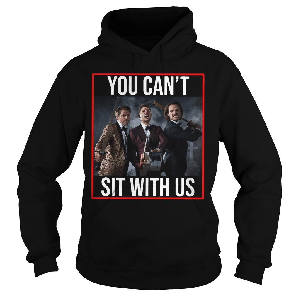 Supernatural You Can't Sit With Us Hoodie