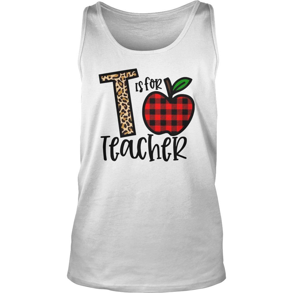 T Is For Teacher Tank Top
